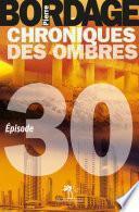 Chroniques des Ombres épisode 30
