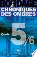 Chroniques des Ombres épisode 5