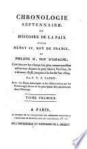 Chronologie septennaire, ou, Histoire de la paix entre Henry iv, roy de France, et Philippe ii, roy d'Espagne