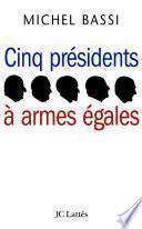 Cinq présidents à armes égales