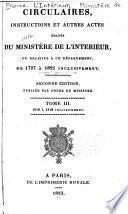 Circulaires, instructions et autres actes émanés du Ministère de l'interieur, ou, relatifs à ce département