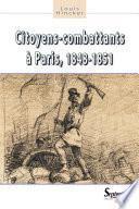 Citoyens-combattants à Paris, 1848-1851