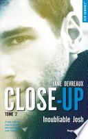 Close-up - tome 2 Inoubliable Josh