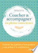 Coacher et accompagner en pleine conscience