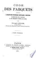 Code des parquets contenant l'analyse des principales circulaires & décisions du ministre de la justice et du procureur général de Paris