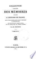 Collection complète des mémoires relatifs à l'histoire de France depuis le règne de Phillippe-Auguste jusqu'au commencement du dix-septieme siècle