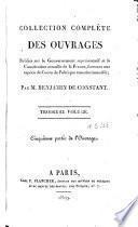 Collection complète des ouvrages publiés sur le gouvernement représentatif et la constitution actuelle de la France, formant une espèce de cours de politique constitutionnelle