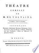 Collection complette des oeuvres de M. de Voltaire..: Théâtre complet