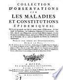 Collection d'observations sur les maladies et constitutions épidémiques