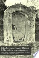 Collection des ouvrages: Masson, P. Marseille et la colonisation française. 1906
