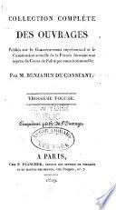 Collection des ouvrages sur le gouvernement représentatif et la constitution actuelle de la France ou Cours de Politique constitutionelle