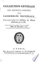 Collection générale des décrets rendus par l'Assemblée Nationale, avec la mention des sanctions et acceptations données par le roi ...