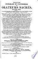 Collection intégrale et universelle des orateurs sacrés du premier et du second ordre, savoir