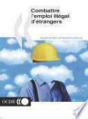 Combattre l'emploi illégal d'étrangers