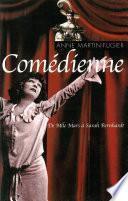 Comédienne. De Mlle Mars à Sarah Bernhardt
