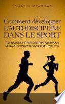 Comment développer l'autodiscipline dans le sport