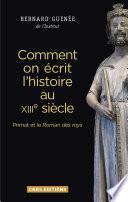 Comment on écrit l'histoire au XIIIème siècle