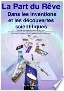 Comment Rever d'Inventions et de Decouvertes Scientifiques