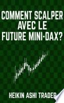 Comment scalper avec le Future Mini-DAX ?