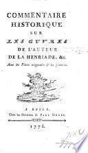 Commentaire historique sur les oeuvres de l'auteur de la Henriade, &c