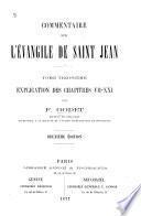 Commentaire sur l'évangile de Saint Jean ...: Explication des chapitres VII-XXI