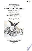 Commonitoire de Saint Orientius, évêque d'auch, au 5. siècle poèmè en deux livres, trad. en français avec le latin en regard. Et une vie de l'auteur, empruntée aux Bollandistes