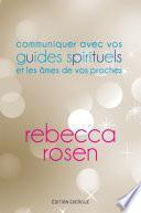 Communiquer avec vos guides spirituels et les âmes de vos proches