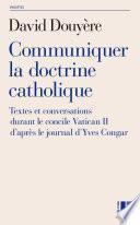 Communiquer la doctrine catholique