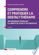 Comprendre et pratiquer la Gestalt-thérapie - 3e éd.