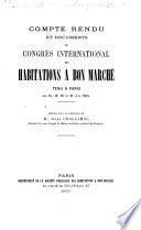Compte rendu et documents du Congrès International des Habitations à Bon Marché, tenu à Paris les 18, 19, 20 et 21 juin 1900