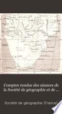 Comptes rendus des séances de la Société de géographie et de la Commission centrale