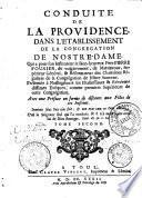 Conduite de la Providence dans l'établissement de la Congrégation de Nostre-Dame qui a pour son instituteur le bienheureux P. Pierre Fourier, dit vulgairement de Mataincour,... avec une préface en forme de discours aux filles de cet Institut