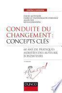 Conduite du changement : concepts-clés - 3e éd.