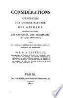 Considérations générales sur l'ordre naturel des animaux composant les classes des crustacès, des arachnides, et des insectes