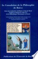 Consolation de la Philosophie, dans une traduction attribuée à Jean de Meun d'après le manuscrit Leber 817 de la bibliothèque municpale de Rouen (La)