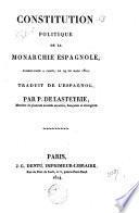 Constitution politique de la Monarchie Espagnole, promulguée à Cadix le 19 de Mars 1812. Traduit ... par P. De Lasteyrie