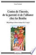 Contes de l'inceste, de la parenté et de l'alliance chez les Bemba, République démocratique du Congo
