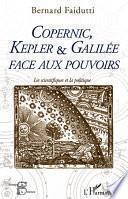 Copernic, Kepler & Galilée face aux pouvoirs