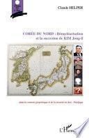 Corée du Nord : Dénucléarisation et la succession de KIM Jong-il