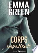 Corps impatients - 3