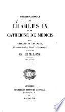 Correspondance de Charles IX et de Catherine de Médicis avec Gaspard de Tavannes, lieutenant-général du roi en Bourgogne