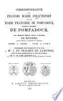 Correspondance de Francois Marie d'Hautefort et de Marie Francoise de Pompadour, marquis et marquise de Pompadour