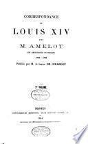 Correspondance de Louis XIV avec M. Amelot, son ambassadeur en Espagne 1705-1709