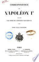 Correspondance de Napoleon 1. publiée par ordre de l'empereur Napoléon 3