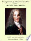 Correspondance de Voltaire avec le roi de Prusse