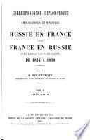 Correspondance diplomatique des ambassadeurs et ministres de Russie en France et de France en Russie avec leurs gouvernements de 1814 à 1830