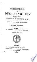 Correspondance du duc d'Enghien (1801-1804) et documentes sur son enlèvement et sa mort