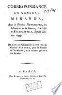 Correspondance Du Général Miranda, Avec le Général Dumourier, les Ministres de la Guerre, Pache et Beurnonville, depuis Janvier 1793