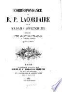 Correspondance du R. P. Lacordaire et de Madame Sophie Swetchine, publiée par le Cte Alfred-Frédéric-Pierre de Falloux