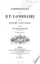 Correspondance du R. P. Lacordaire et de Madame Swetchine, publiée par le Cie de Falloux